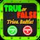 Trivia Battle - True or False!